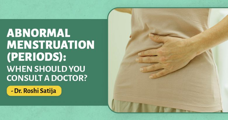 Abnormal Menstruation (periods) When should you consult a doctor