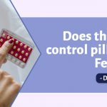Does the Birth control pill affect Fertility